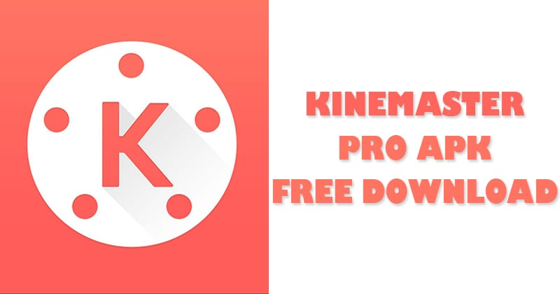 How To Download Free Kinemaster Pro APK 2019 | [Free]* KineMaster